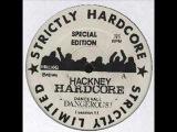 Hackney Hardcore - Dance Hall Dangerous