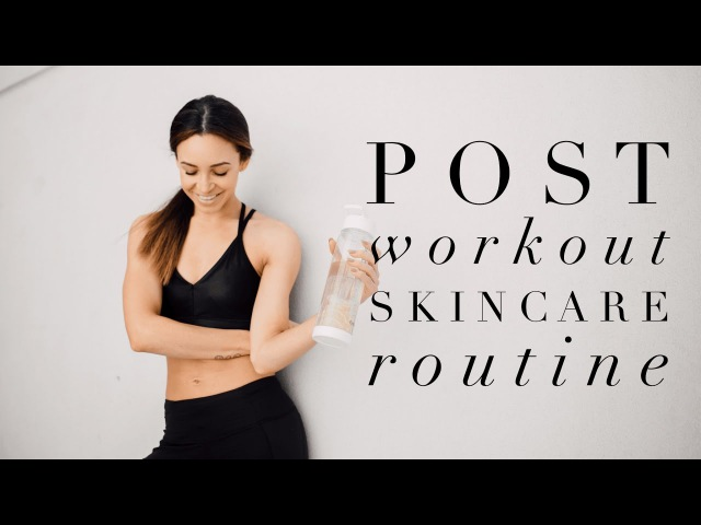 POST WORKOUT SKINCARE ROUTINE - REFRESH, RELAX REFUEL   Danielle Peazer   Ad