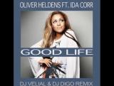 Oliver Heldens Ft. Ida Corr - Good Life (Dj Velial &amp Dj DiGo Remix)