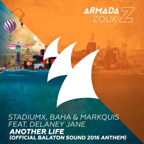 Stadiumx, Baha & Markquis feat. Delaney Jane - Another Life  (Official Balaton Sound Anthem 2016)