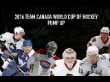 Team Canada 2016 World Cup Of Hockey| Hype Video