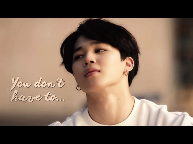 » You don't have to... | Park Jimin