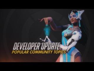Developer Update | Popular Community Topics | Overwatch