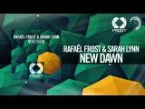Rafael Frost &amp Sarah Lynn - New Dawn (Frost RecordingsRNM)