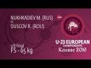 1 8 FS 65 kg M NUKHKADIEV RUS df R DUSCOV ROU 4 0