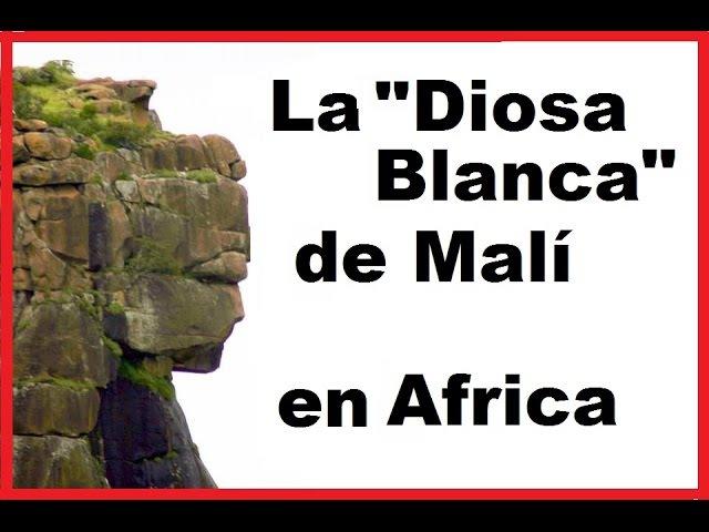La misteriosa Diosa Blanca de Malí en Africa (La dama blanca)
