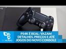 PS4K é real vazam detalhes preços e até jogos do novo console da Sony