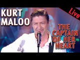 Kurt Maloo - The Captain Of Her Heart Live dans les ann