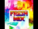 DJ Alex Mega - Fresh Mix - 2017