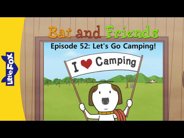 Bat and Friends 52 Lets Go Camping! | Level 1 | By Little Fox