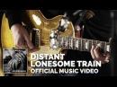 Joe Bonamassa - Distant Lonesome Train - Official Music Video