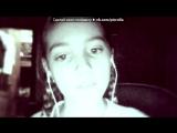 «Webcam Toy» под музыку Тори Вега - голивуд. Picrolla