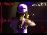 Lil wayne verses 2016