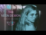 The Neon Demon House On Fire