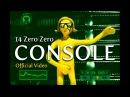 CONSOLE 14 Zero Zero Official Video