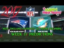 NEW ENGLAND PATRIOTS VS. MIAMI DOLPHINS PREDICTIONS | #NFL WEEK 17 | full game