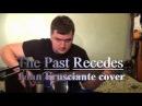 The Past Recedes [John Frusciante Guitar Bass cover] with John Frusciante vocals