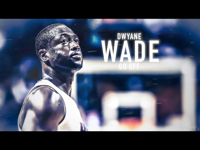 Dwyane Wade Career Mix - Go Off ᴴᴰ