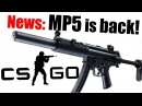 CS GO MP5 coming back Upcoming Content of Counter Strike MP5SD