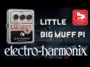 ELECTRO-HARMONIX LITTLE BIG MUFF PI - легендарная педалька Fuzz
