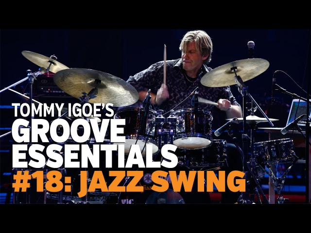 Tommy Igoe's Groove Essentials 18 Jazz Swing