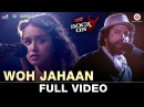 Woh Jahaan Full Video Rock On 2 Shraddha Kapoor Farhan Akhtar Arjun R Purab K Shashank A