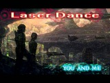 Laser Dance - You And Me