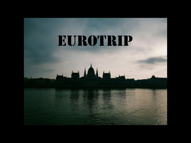 Eurotrip: Венгрия, Словакия, Австрия, Чехия Hungary, Slovakia, Austria, Czech Republic, 2016