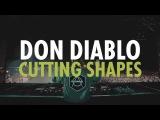 Don Diablo - Cutting Shapes (Preview)