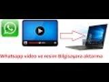 Whatsapp video ve resimleri Bilgisayar ortam