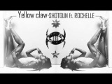 Yellow Claw - Shotgun ft. Rochelle (DJ,.E.R.A. RemiX 2017)