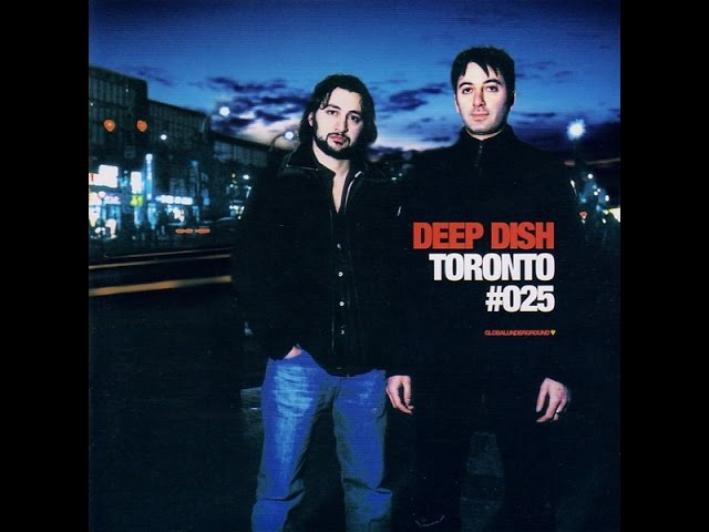 Deep Dish Global Underground 025 Toronto CD1