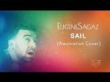 EugeneSagaz - Sail (Awolnation Cover) [Emfil Mix]
