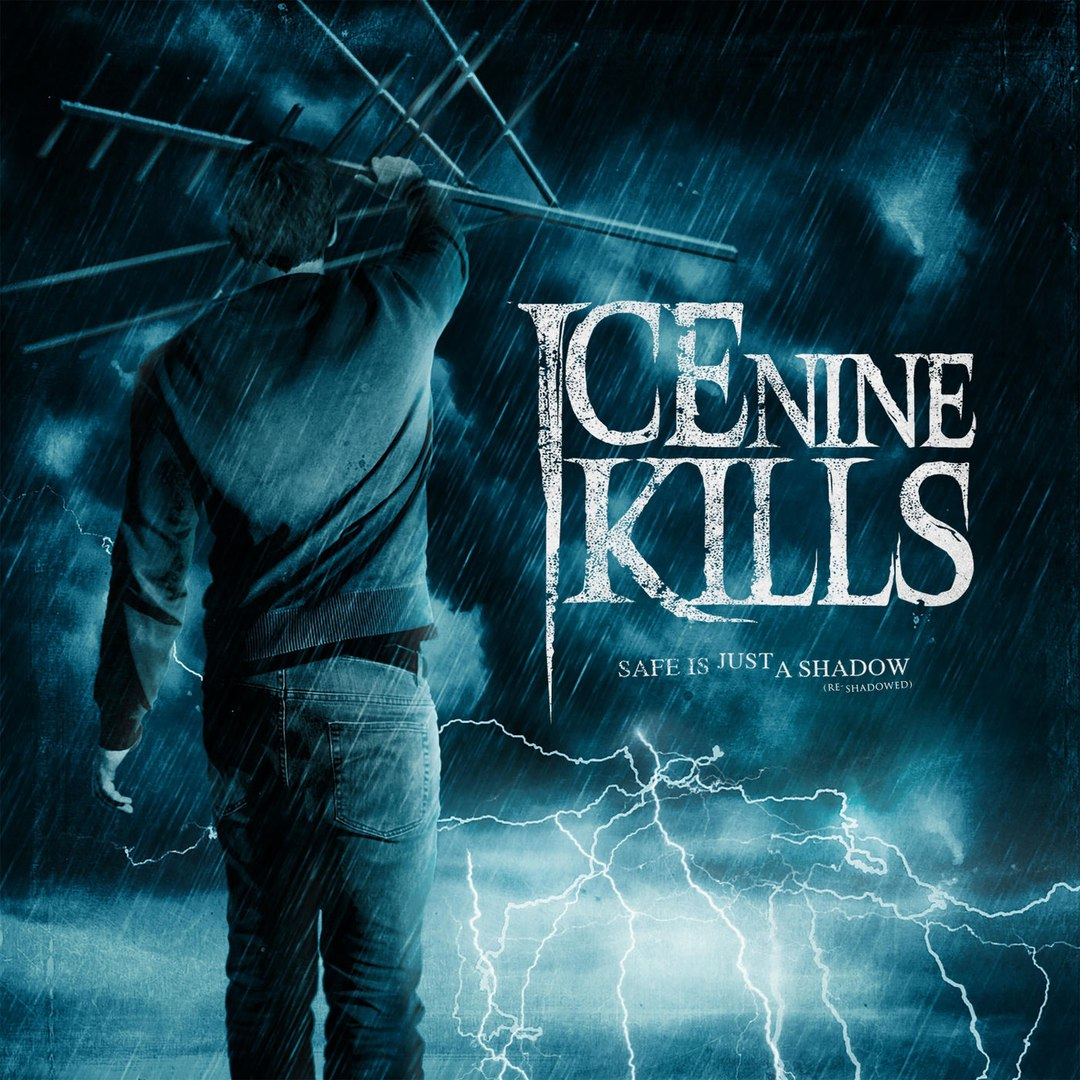 Ice Nine Kills - Safe Is Just a Shadow [Re-Shadowed and Re-Recorded] (2017)