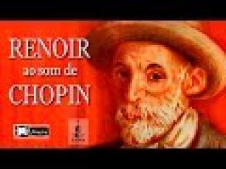 Renoir ao som de Chopin | Wonderful Maravilhoso | Mestres da Pintura e da Música | Finestra Filmes