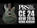 PRS CE24 2016 Demo Brand New Release From PRS Demo By Tom Quayle