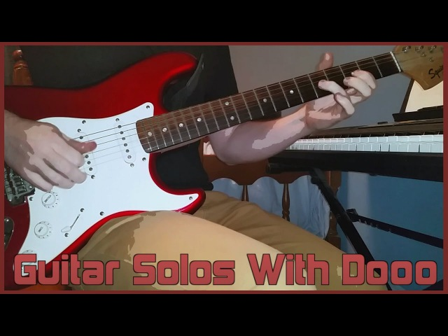 Guitar Solos With Dooo (New Series?)