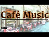Cafe Music - Jazz Bossa Nova Music Instrumental Music - Music For Work,Study,Relax