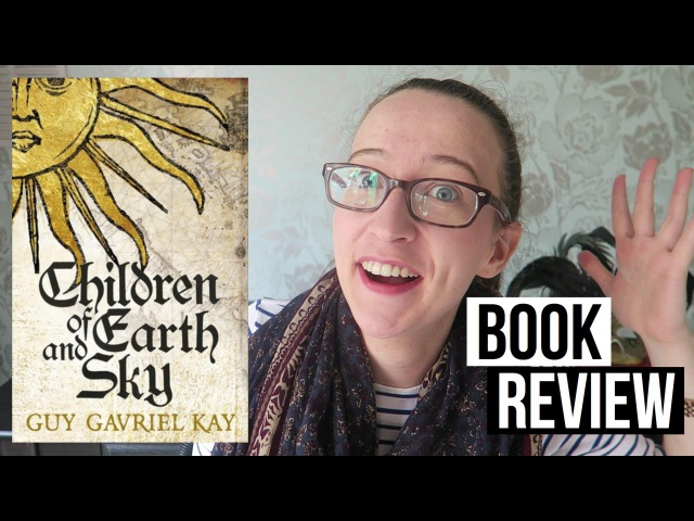 Children of Earth and Sky by Guy Gavriel Kay | Spoiler Free Review (five stars)