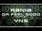 [직캠/FANCAM] RaNia (라니아) - Dr. Feel Good cover by YnS IDONG 2016