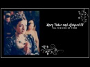✘The Tudors The White Queen Mary Tudor and Richard III Till The End Of Time