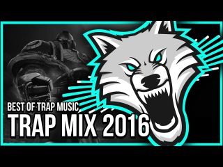 Trap Mix 2016 - Best Of Trap Music Mix | Gaming Music Mix