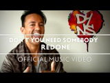 RedOne - Don't You Need Somebody Friends of RedOne's Version