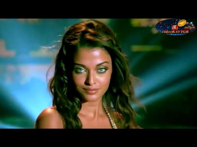 Aishwarya Rai Viveik Oberoi feat братья Исмаиловы Твои зелёные глаза