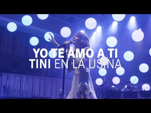 Yo Te Amo a Ti - LA SEMANA DE LA USINA TiniEnLaUsina | TINI
