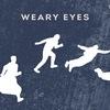 Weary Eyes