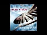 Vibe Tribe - Melodrama Full Album