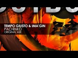 Tempo Giusto &amp Ima'gin - Pachinko (Original Mix) Teaser