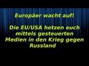 EU/USA hetzen Europäer mittels gesteuerten Medien in den Krieg gegen Russland