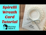 Spirelli Wreath Card using Dies and Bakers Twine